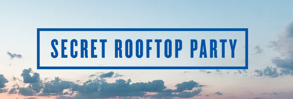 Secret «Rooftop Party 2019» am Birkenweg …